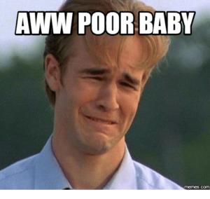 aww-poor-baby-memes-com-14489817.png